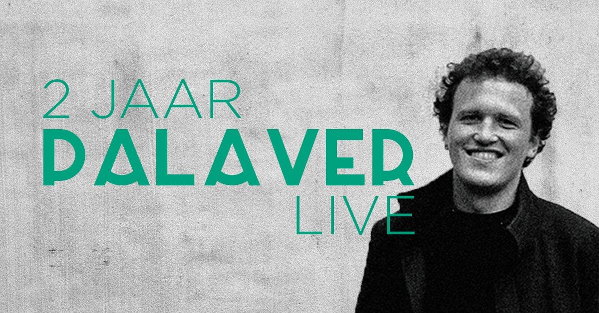 Ticket kopen voor evenement 2 jaar Palaver LIVE